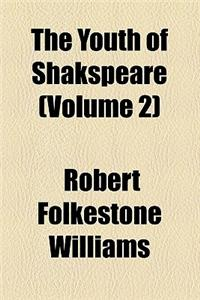The Youth of Shakspeare (Volume 2)