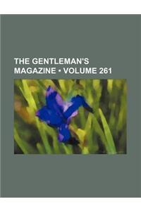 The Gentleman's Magazine (Volume 261)