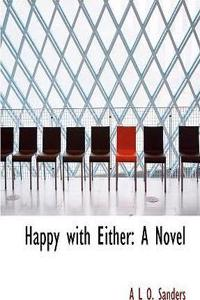 Happy with Either: A Novel (Large Print Edition)