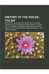 History of the Pas-de-Calais: History of Calais, Military History of the Pas-de-Calais, Battle of Agincourt, Artois, Battle of Lens