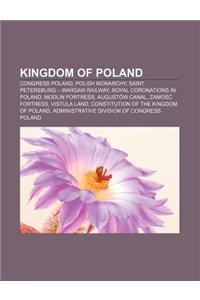 Kingdom of Poland: Congress Poland, Polish Monarchy, Saint Petersburg - Warsaw Railway, Royal Coronations in Poland, Modlin Fortress