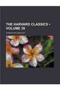 The Harvard Classics (Volume 39)