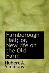 Farnborough Hall; Or, New Life on the Old Farm