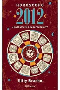 Horoscopo: Catastrofe O Resurreccion? = Horoscope