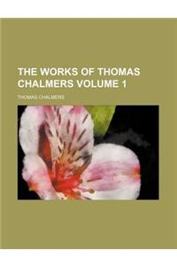 The Works of Thomas Chalmers (Volume 1)