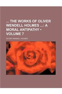 The Works of Oliver Wendell Holmes Volume 7