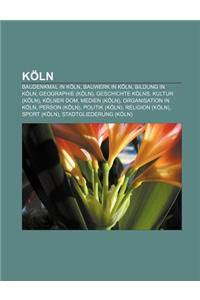 Koln: Baudenkmal in Koln, Bauwerk in Koln, Bildung in Koln, Geographie (Koln), Geschichte Kolns, Kultur (Koln), Kolner Dom,