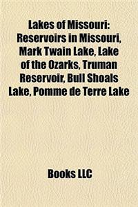 Lakes of Missouri: Reservoirs in Missouri, Mark Twain Lake, Lake of the Ozarks, Truman Reservoir, Bull Shoals Lake, Pomme de Terre Lake