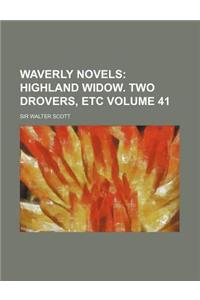 Waverly Novels Volume 41; Highland Widow. Two Drovers, Etc