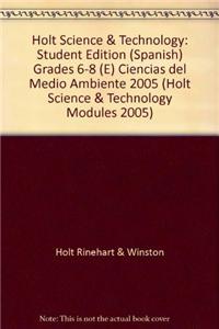 Holt Science & Technology: Student Edition (Spanish) Grades 6-8 (E) Ciencias del Medio Ambiente 2005