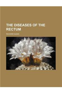 The Diseases of the Rectum
