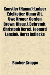 Kunstler (Hamm): Ludger Edelkotter, Otmar Alt, Uwe Kroger, Gordon Brown, Klaus J. Behrendt, Christoph Oertel, Leonard Lansink, Horst Re