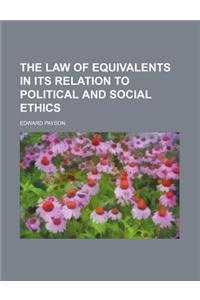 The Law of Equivalents in Its Relation to Political and Social Ethics