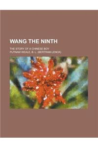 Wang the Ninth; The Story of a Chinese Boy
