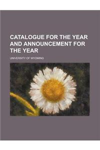 Catalogue for the Year and Announcement for the Year