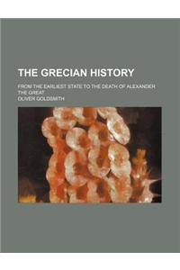 The Grecian History; From the Earliest State to the Death of Alexander the Great