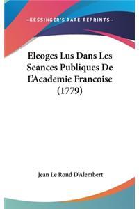 Eleoges Lus Dans Les Seances Publiques De L'Academie Francoise (1779)