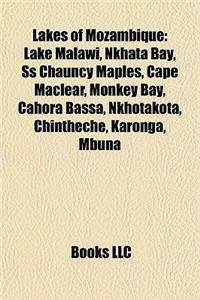 Lakes of Mozambique: Lake Malawi, Nkhata Bay, SS Chauncy Maples, Cape Maclear, Monkey Bay, Cahora Bassa, Nkhotakota, Chintheche, Karonga, M