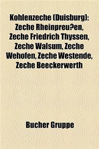 Kohlenzeche (Duisburg): Zeche Rheinpreussen, Zeche Friedrich Thyssen, Zeche Walsum, Zeche Wehofen, Zeche Westende, Zeche Beeckerwerth