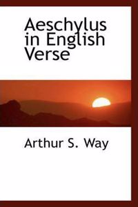 Aeschylus in English Verse