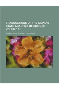 Transactions of the Illinois State Academy of Science (Volume 6)