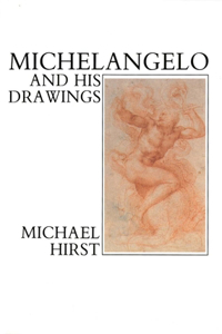 Michelangelo and His Drawings