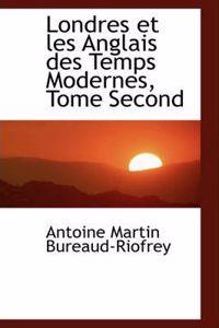 Londres Et Les Anglais Des Temps Modernes, Tome Second