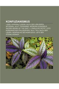 Konfuzianismus: I Ging, Kardinaltugend, Buch Der Urkunden, Mitogaku, Acht Trigramme, Neokonfuzianismus, Sacred Books of the East, Li