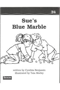 Saxon Phonics & Spelling 1: Decodeable Reader Sue's Blue Marble