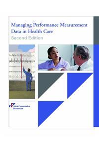 Managing Performance Measurement Data in Health Care