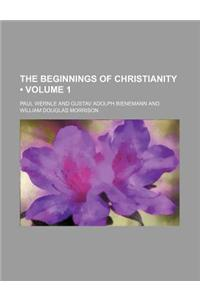 The Beginnings of Christianity (Volume 1)
