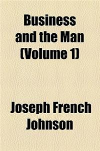 Business and the Man Volume 1