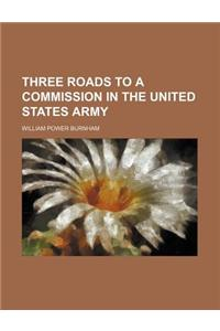 Three Roads to a Commission in the United States Army