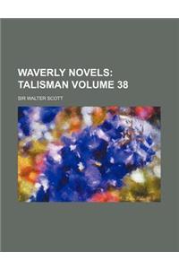 Waverly Novels Volume 38; Talisman