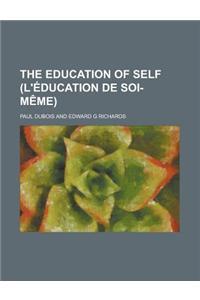 The Education of Self (L'Education de Soi-Meme)
