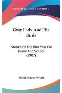 Gray Lady and the Birds: Stories of the Bird Year for Home and School (1907)