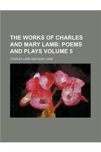 The Works of Charles and Mary Lamb Volume 5; Poems and Plays