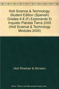 Holt Science & Technology: Student Edition (Spanish) Grades 6-8 (F) Explorando El Inquieto Planeta Tierra 2005