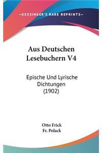 Aus Deutschen Lesebuchern V4: Epische Und Lyrische Dichtungen (1902)