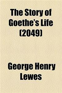 The Story of Goethe's Life (Volume 2049)