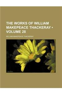 The Works of William Makepeace Thackeray (Volume 28)