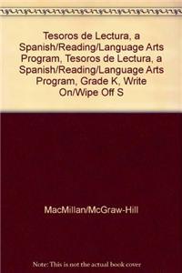Tesoros de Lectura, a Spanish/Reading/Language Arts Program, Grade K, Write On/Wipe Off Sheets (K-6)