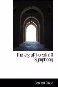 The Jig of Forslin: A Symphony