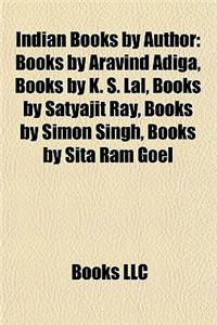 Indian Books by Author (Study Guide): Books by Aravind Adiga, Books by K. S. Lal, Books by Satyajit Ray, Books by Simon Singh
