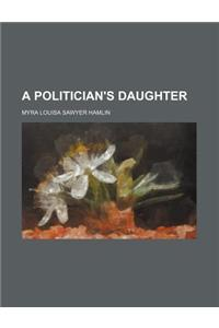 A Politician's Daughter