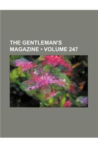 The Gentleman's Magazine (Volume 247)