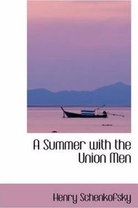 A Summer with the Union Men