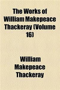 The Works of William Makepeace Thackeray (Volume 16)