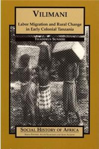 Vilimani: Labor Migration and Rural Change in Early Colonial Tanzania