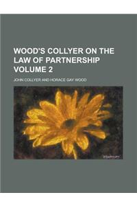 Wood's Collyer on the Law of Partnership Volume 2